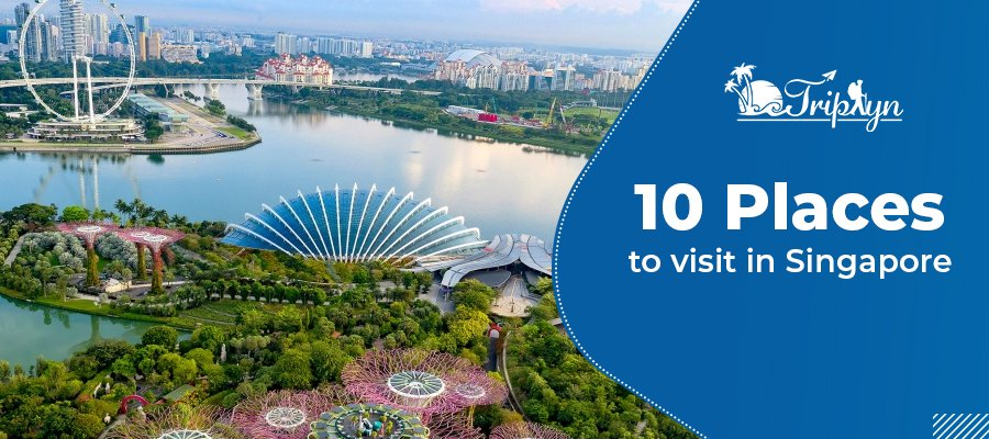 10 places to visit in Singapore
